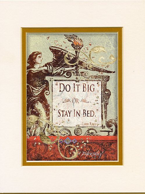 #194-Do It Big-Matted Print
