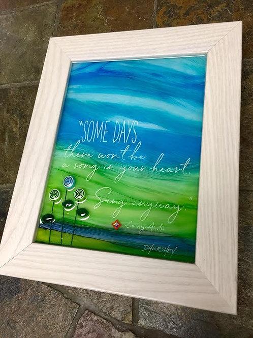 """""""Some Days""""~Original Glass Art, Framed, 8"""" X 10"""""""
