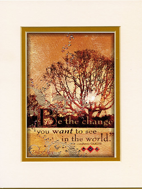 #165-Be The Change-Matted Print