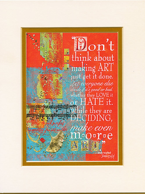 #218-Dont Think-Matted Print