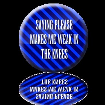 Weak Knees Button