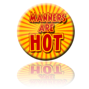 Manners HOT Button