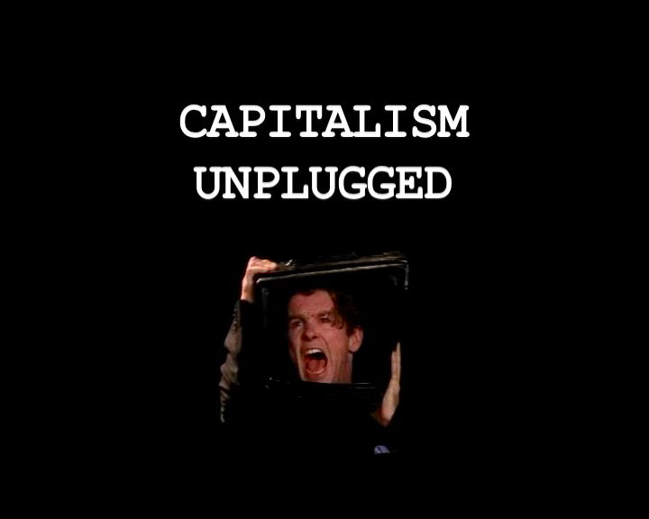 Director. Capitalism Unplugged
