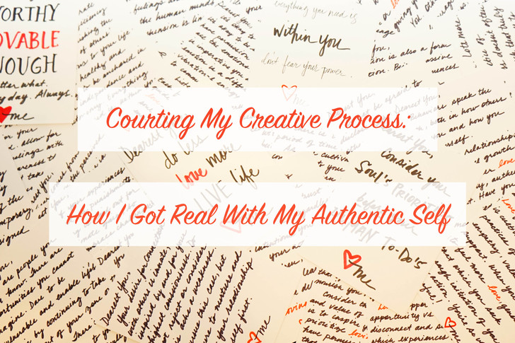 Courting My Creative Process: How I Got Real With My Authentic Self
