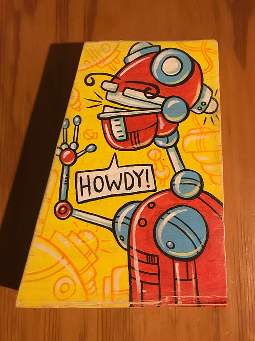 """Howdy"" acrylic on wood robot painting"