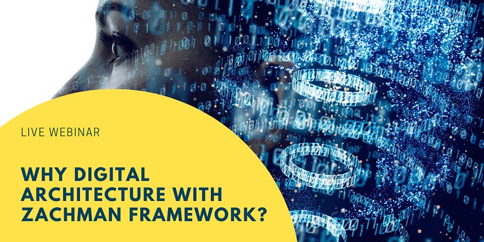Why Digital Architecture With Zachman Framework?