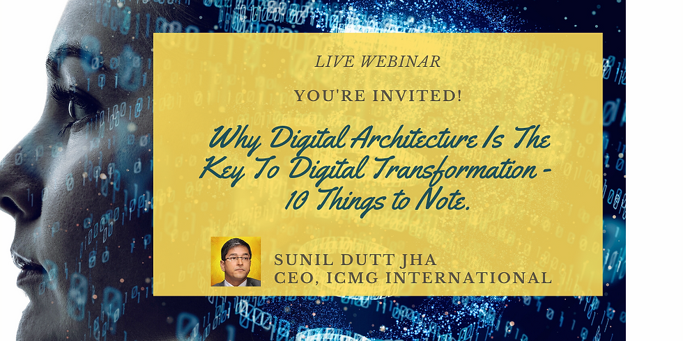 Why Digital Architecture Is The Key To Digital Transformation - 10 Things to Note