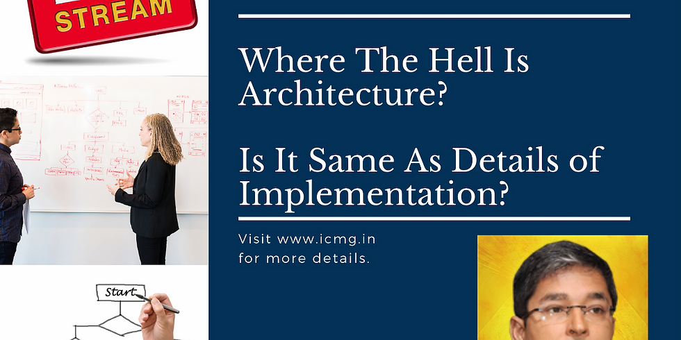 Where The Hell Is Architecture? Is It Same As Details of Implementation? (1)