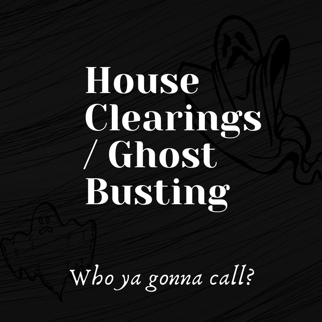 House Clearing / Ghost Busting Workshop