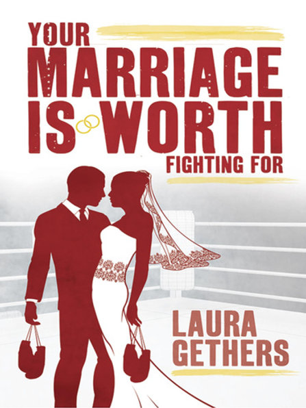 Your Marriage is Worth Fighting For