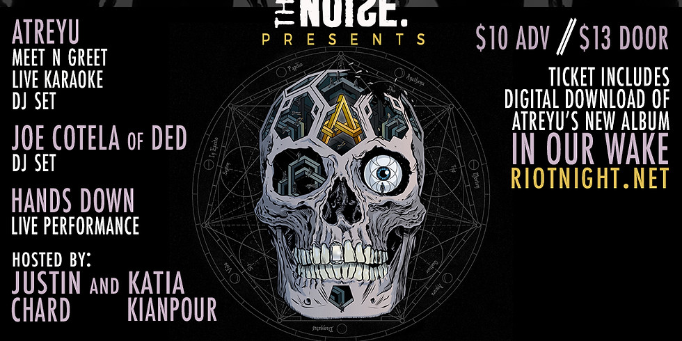 """Riot Night presents: Atreyu's """"In Our Wake"""" album release party"""