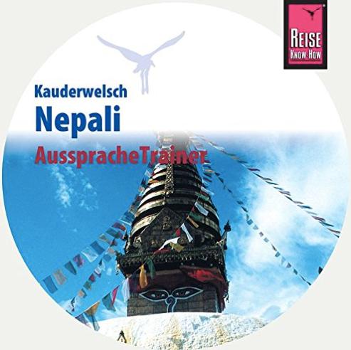 Zu empfehlen ist der Aussprachetrainer Kauderwelsch Nepali von Reise Know-How