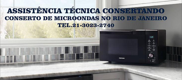 CONSERTO DE MICROONDAS RJ