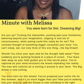Minute with Melissa: Big Dreams!