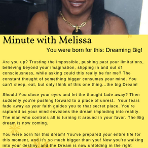Minute with Melissa: Big Dreams!