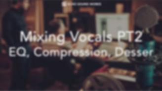 Mixing Vocals PT2.jpg