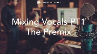 Mixing Vocals PT1 Wix.jpg