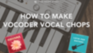 vocoder vocal chops.png