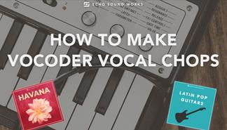 vocoder vocal chops.png