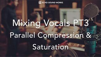 Mixing Vocals PT3 Compresison Saturation