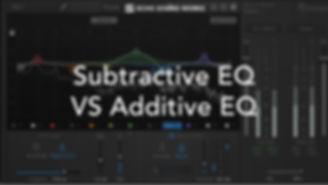 Subtractive EQ Vs Additive EQ.jpg