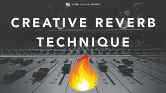 creative reverb techniques