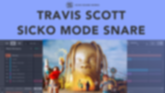 travis scott sicko mode snare