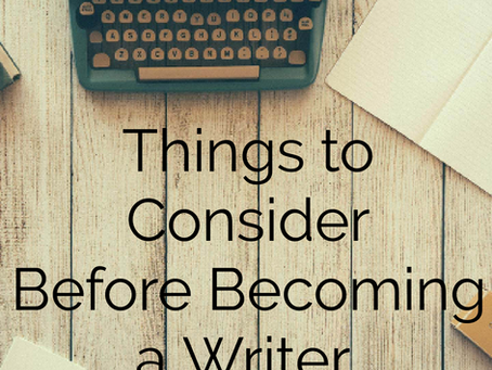 Things to Consider Before Becoming a Writer