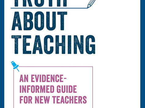 Book review:  The Truth about Teaching: An Evidence-Informed Guide for New Teachers