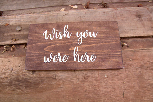"""Wood """"Wish You Were Here"""" Sign"""