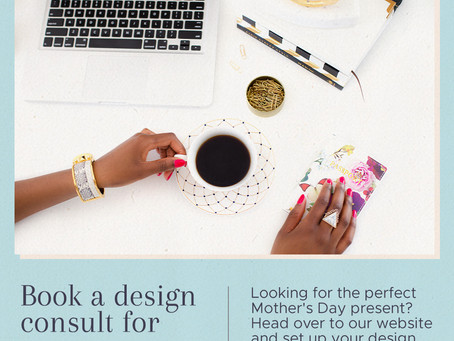 Mother's day design consult