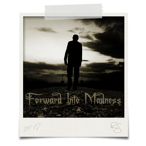 Forward Into Madness