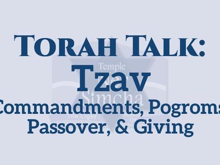 Tzav - Commandments, Pogroms, Passover, & Giving