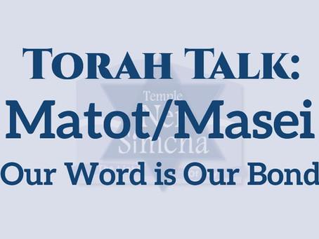 Torah Talk – Matot/Masei: Our Word is Our Bond