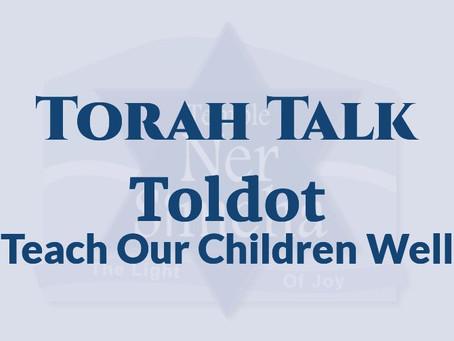 Toldot - Teach Our Children Well