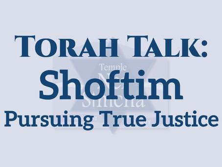Shoftim - Pursuing True Justice