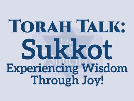 Sukkot: Experiencing Wisdom Through Joy!