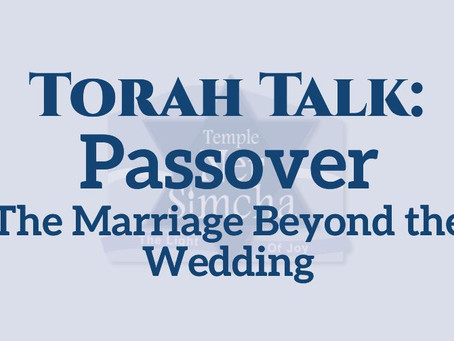 Passover: The Marriage Beyond the Wedding