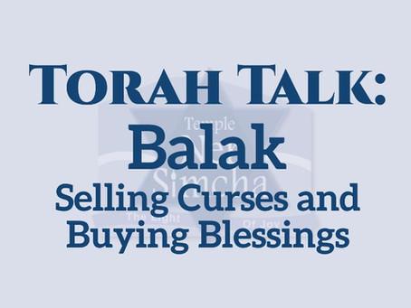 Torah Talk – Balak:  Selling Curses and Buying Blessings