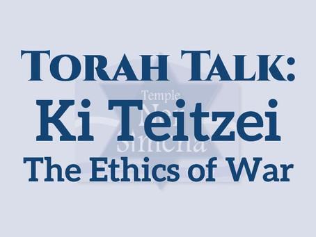 Ki Teitzei - The Ethics of War