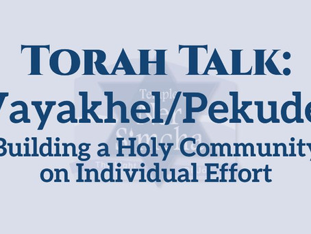 Vayakhel/Pekudei: Building a Holy Community on Individual Effort