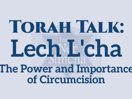Lech L'cha:  The Power and Importance of Circumcision
