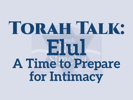 Elul - A Time to Prepare for Intimacy