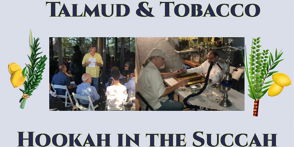 Talmud & Tobacco + Hookah in the Succah