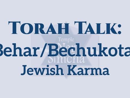 Behar/Bechukotai:  Jewish Karma