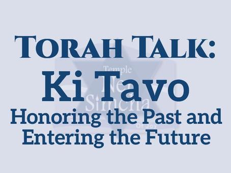 Ki Tavo - Honoring the Past and Entering the Future