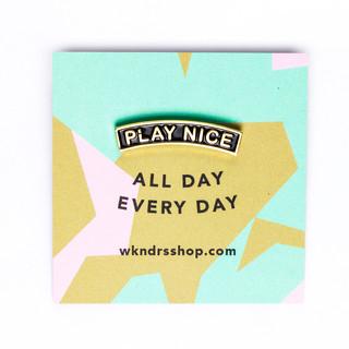 wkndrs-play-nice-pin-2.jpg