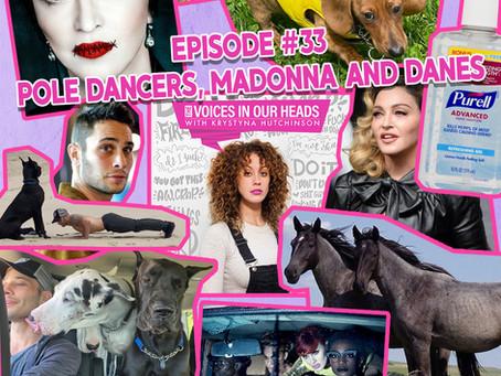 Episode #33 - Pole Dancers, Madonna and Danes