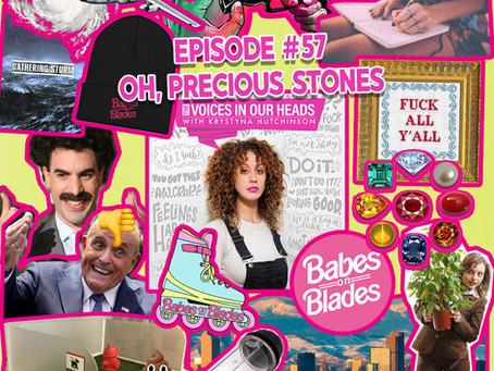 Episode #57 - Oh, Precious Stones