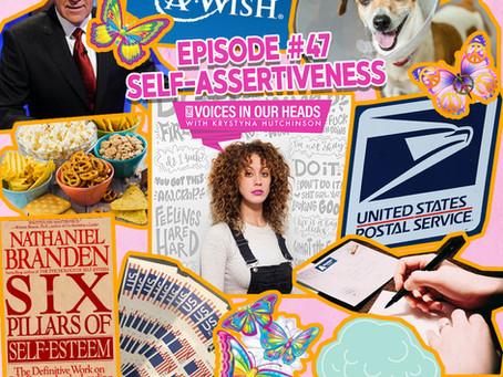 Episode #47 - Self-Assertiveness